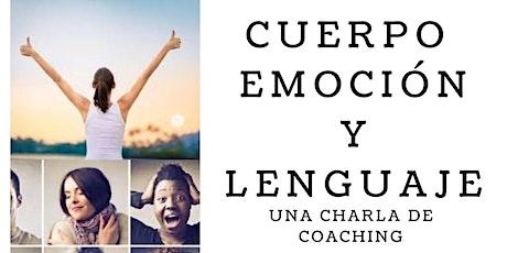 Cuerpo Emoción y Lenguaje. Una charla de Coaching. entradas