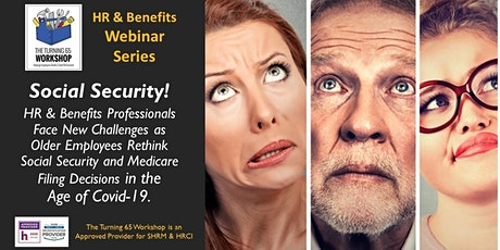 Part 1. HR & Benefits Series: Social Security Basics & Key Filing Decisions tickets