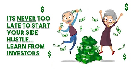 It's NEVER too late to start your SIDE Hustle, learn from investors tickets