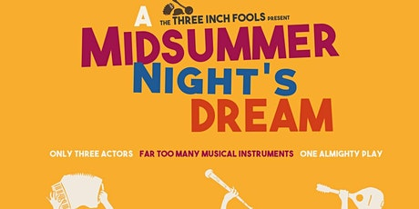 The Three Inch Fools - A Midsummer Night's Dream tickets