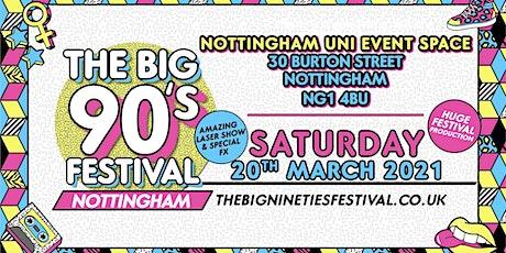 The Big Nineties Festival - Nottingham tickets