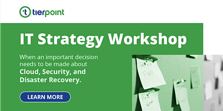 Winning with Tierpoint's IT Strategy Workshop tickets