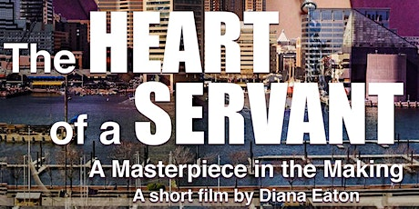 The Heart of a Servant: A Masterpiece in the Making (VIRTUAL SCREENING) tickets