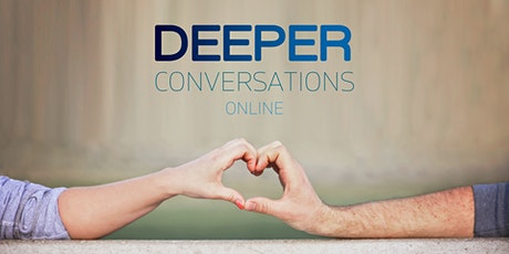 Deeper Conversations Online tickets