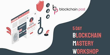 5 Day - BMW - Blockchain Mastery Workshop_III tickets