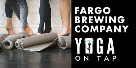 Yoga on Tap - Fargo Brewing Company tickets