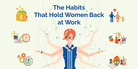 The Habits that Hold Women Back at Work tickets