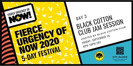 Black Cotton Club Jam Session – Fierce Urgency of Now! tickets