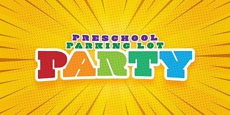 Preschool Parking Lot Party tickets