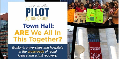 PILOT Action Group Town Hall: ARE We All In This Together? tickets
