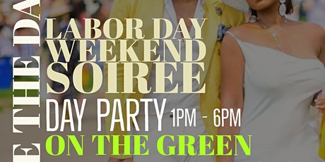 Labor Day Weekend Soiree: On The Green tickets