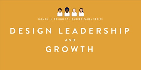 Design Leadership and Growth: Women in Design SF Career Panel Series tickets