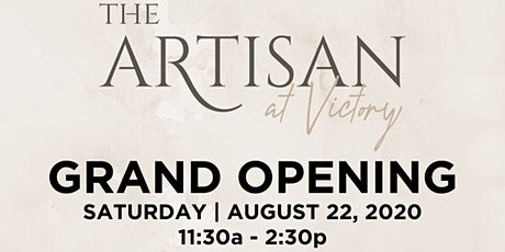 Grand Opening at The Artisan at Victory tickets