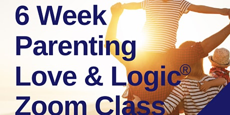 6 Week Parenting the Love and Logic Way™ Discussion and Support Zoom Class tickets