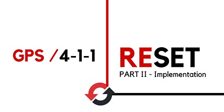 RESET- Part II Implementation - Your GPS and 4-1-1 tickets