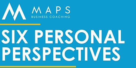 Six Personal Perspectives Event - Abe Shreve - MAPS Business Coaching tickets