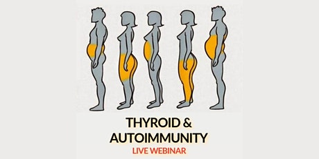 Holistic Solutions for Thyroid & Autoimmune Conditions - Live Webinar tickets