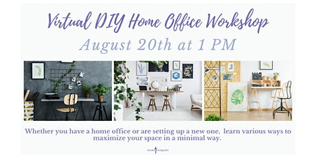"Summer of Harmony Series "" DIY Home Office Organizing Workshop"" tickets"