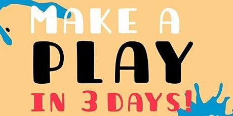 Make A Play In 3 Days tickets
