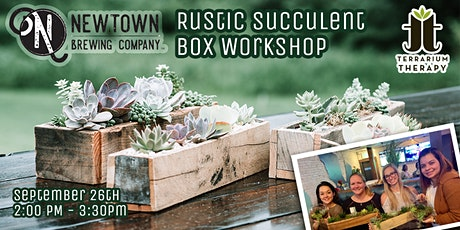 SOLD OUT - Rustic Succulent Box at  Newtown Brewing Company tickets