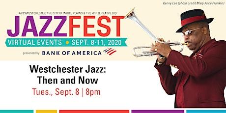JazzFest 2020 | Westchester Jazz: Then and Now tickets