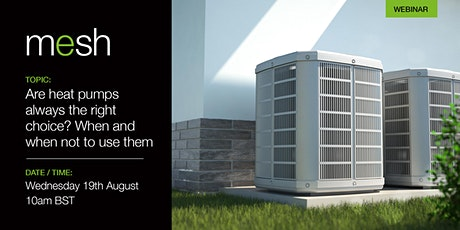 Mesh Energy Are heat pumps the right choice? When and when not to use them tickets