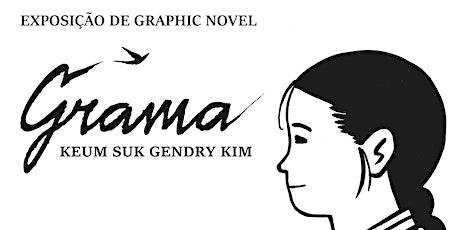 Exposição de Graphic Novel 'Grama' - Gendry Kim ingressos