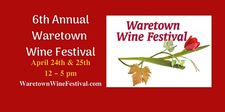 Waretown Spring Wine Festival - 6th Annual - NEW DATE: 4/24 & 4/25, 2021 tickets