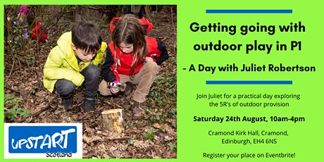 Getting going with outdoor play in P1 - A Day with Juliet Robertson tickets