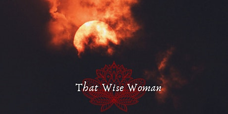 That Wise Woman // Monthly Women's Circle // Our Sacred Intelligence tickets