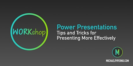 Power Presentations: Tips and Tricks for Presenting More Effectively tickets