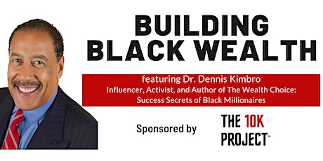 Building Black Wealth featuring Dr. Dennis Kimbro tickets