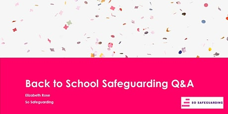 Back to School - Safeguarding Q&A for Safeguarding Leads and Pastoral Teams tickets