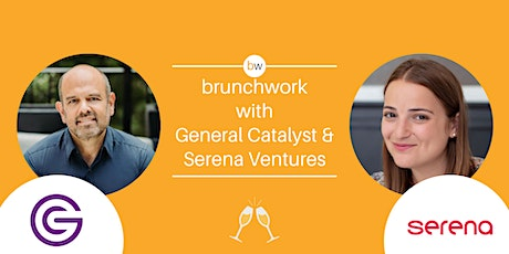 General Catalyst & Serena Ventures brunchwork tickets