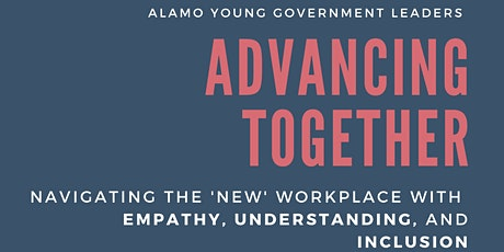 "Advancing Together: A Discussion on Navigating the ""New"" Workplace tickets"