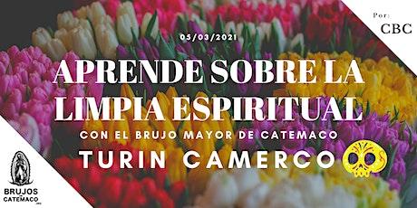 La Limpia Espiritual con Turin Camerco el Mayor Brujo de Catemaco boletos