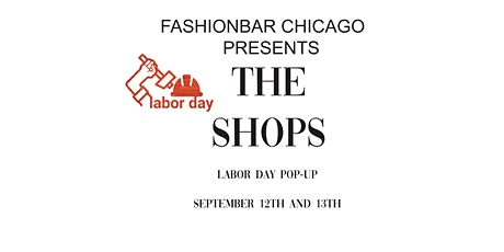 The Shops! Vend at Water Tower Place! A Labor Day Edition Pop-up! tickets