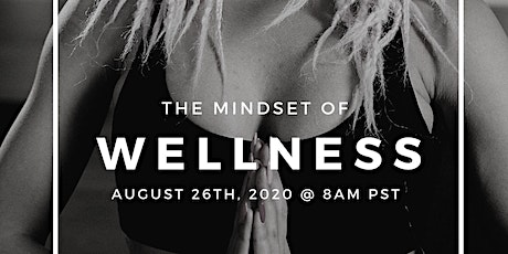 Wellness Workshop: Getting into the Mindset of Wellness tickets