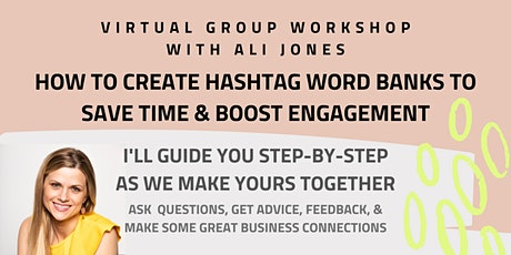 HOW TO CREATE HASHTAG WORD BANKS TO SAVE TIME & BOOST ENGAGEMENT tickets