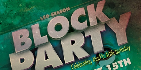 Merf's Leo Season Block Party Birthday Celebration tickets