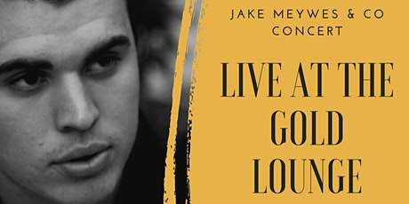Jake Meywes & Co - Concert at the Gold Lounge tickets