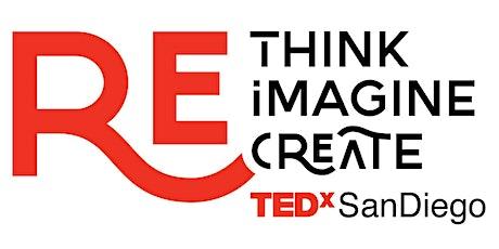 Re:Think | Re:Imagine | Re:Create - TEDxSanDiego tickets