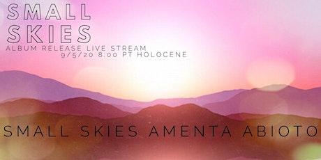 Small Skies Album Release Live Stream w/ Amenta Abioto (ACLU Benefit) tickets