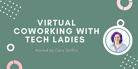 *Webinars* Virtual Coworking with Tech Ladies tickets