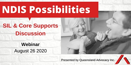 NDIS Possibilities - SIL & Core Supports Discussion tickets