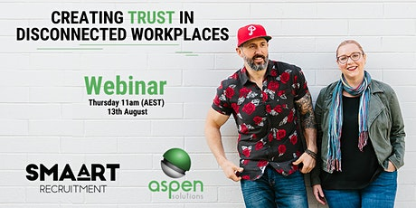 Creating Trust in Disconnected Workplaces tickets