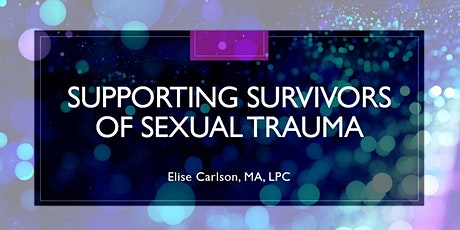 Supporting Survivors of Sexual Trauma tickets