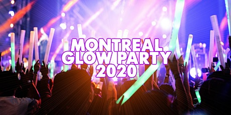 MONTREAL GLOW PARTY 2020 | SAT AUG 22 tickets