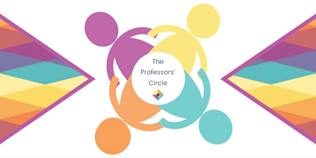 The Professors' Circle:  Navigating a New Normal in Our Academy tickets