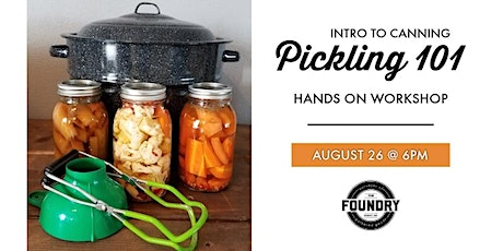 The Foundry - Pickling 101 tickets